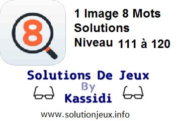 1 Image 8 Mots Niveau 111,112,113,114,115,116,117,118,119,120 solutions