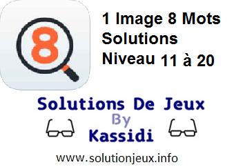 1 Image 8 Mots Niveau 11,12,13,14,15,16,17,18,19,20 Solutions