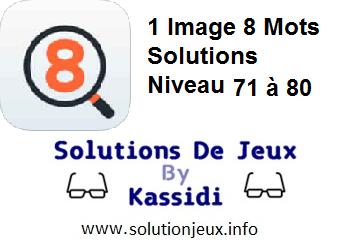 1 Image 8 Mots Niveau 71,72,73,74,75,76,77,78,79,80 Solutions
