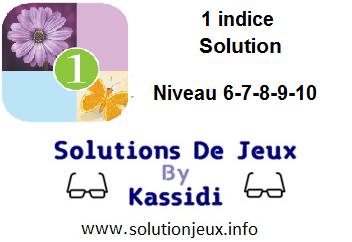 1 indice solution niveau 6-7-8-9-10