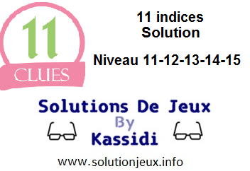 11 indices réponses niveau 11-12-13-14-15
