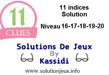 11 indices solution niveau 16-17-18-19-20