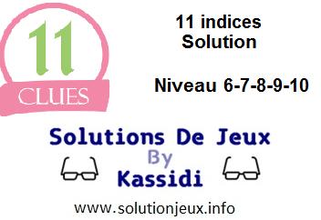 11 indices solution niveau 6-7-8-9-10