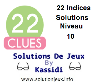 22 indices Niveau 10 Solutions