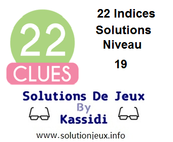 22 indices Niveau 19 Solutions
