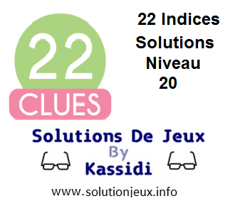 22 indices Niveau 20 Solutions