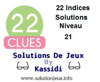22 indices Niveau 21 Solutions