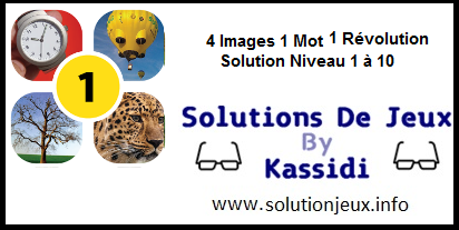 4 images 1 mot 1 niveau 1-2-3-4-5-6-7-8-9-10