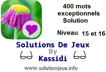 400 Mots exeptionnels niveau 15 et 16 solution