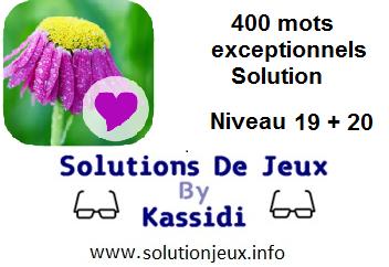 400 Mots exeptionnels niveau 19 et 20 solution