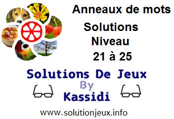 Anneaux de Mots Niveau 21,22,23,24,25 Solutions