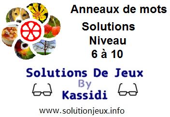 Anneaux de Mots Niveau 6,7,8,9,10 Solutions