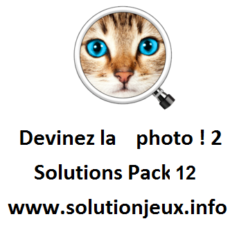 Devinez la photo 2 solutions pack 12