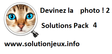 solutions Devinez la photo 2 pack 4