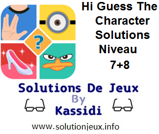 Hi guess the character solutions niveau 7 et 8