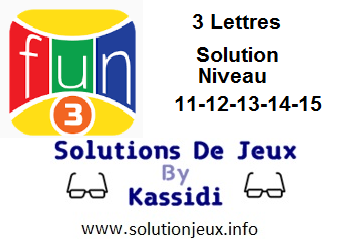 Solution 3 lettres niveau 11-12-13-14-15