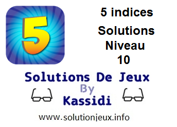 Solutions 5 indices Niveau 10
