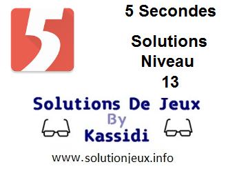 Solutions 5 secondes Niveau 13