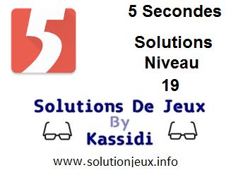 Solutions 5 secondes Niveau 19