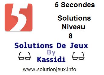 Solutions 5 secondes Niveau 8