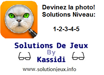 devinez la photo solutions niveau 1-2-3-4-5