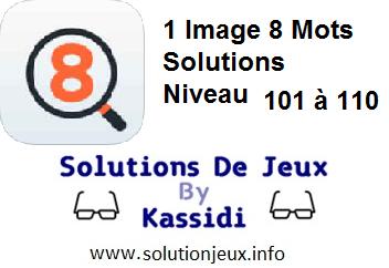 1 Image 8 Mots Niveau 101,102,103,104,105,106,107,108,109,110 solutions