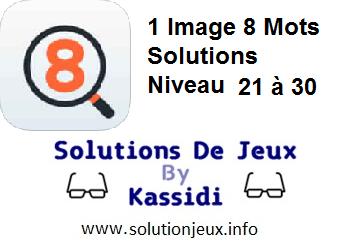 1 Image 8 Mots Niveau 21,22,23,24,25,26,27,28,29,30 Solutions