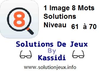 1 Image 8 Mots Niveau 61,62,63,64,65,66,67,68,69,70 Solutions