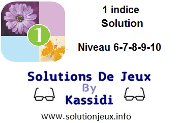 1 indice solution niveau 6-7-8-9-10