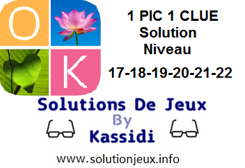 1 pic 1 clue solution niveau 17-18-19-20-21-22