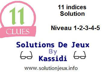 11 indices solution niveau 1-2-3-4-5