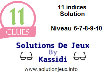 11 indices solution niveau 6-7-8-9-10