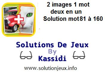 2 images 1 mot deux en un solution niveau 81 a 160