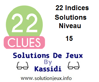 22 indices Niveau 15 Solutions
