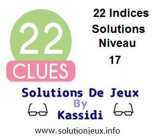 22 indices Niveau 17 Solutions