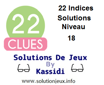 22 indices Niveau 18 Solutions