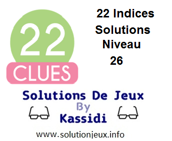 22 indices Niveau 26 Solutions