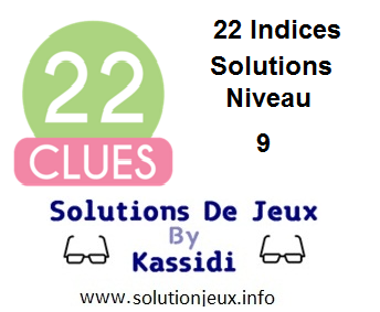 22 indices Niveau 9 Solutions