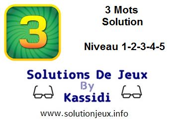 3 Mots soluce niveau 1-2-3-4-5