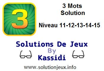 3 Mots soluce niveau 11-12-13-14-15