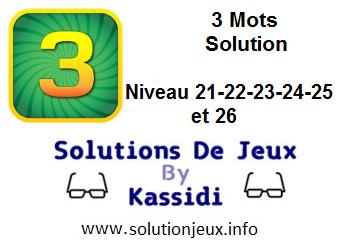 3 Mots soluce niveau 21-22-23-24-25-26