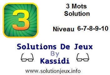 3 Mots soluce niveau 6-7-8-9-10
