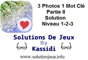 3 Photos 1 Mot clé Partie II soluces 1-2-3
