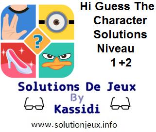 Hi guess the character solutions niveau 1 et 2