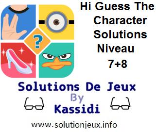 Hi guess the character solutions niveau 7 et 8