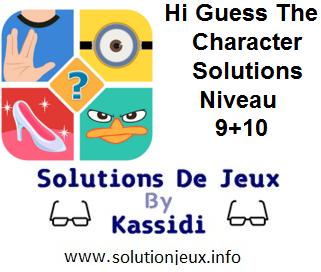 Hi guess the character solutions niveau 9 et 10