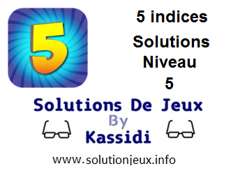 Solutions 5 indices Niveau 5