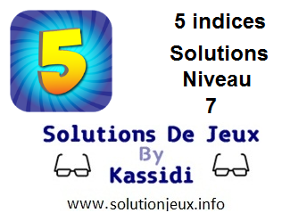 Solutions 5 indices Niveau 7