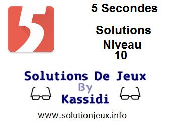Solutions 5 secondes Niveau 10