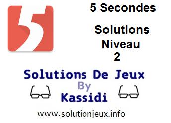 Solutions 5 secondes Niveau 2